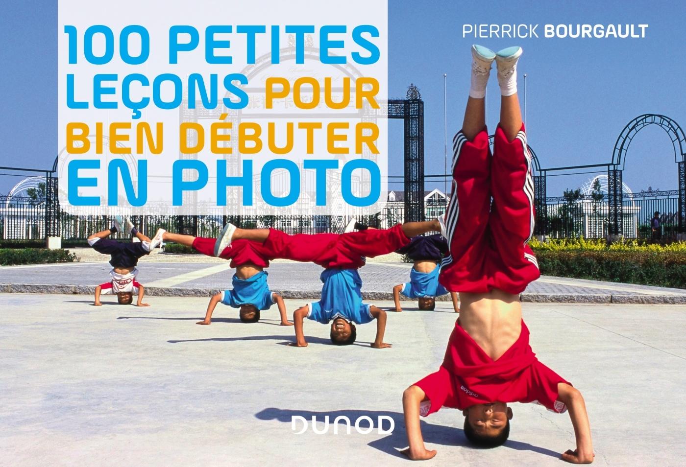 100 PETITES LECONS POUR BIEN DEBUTER EN PHOTO