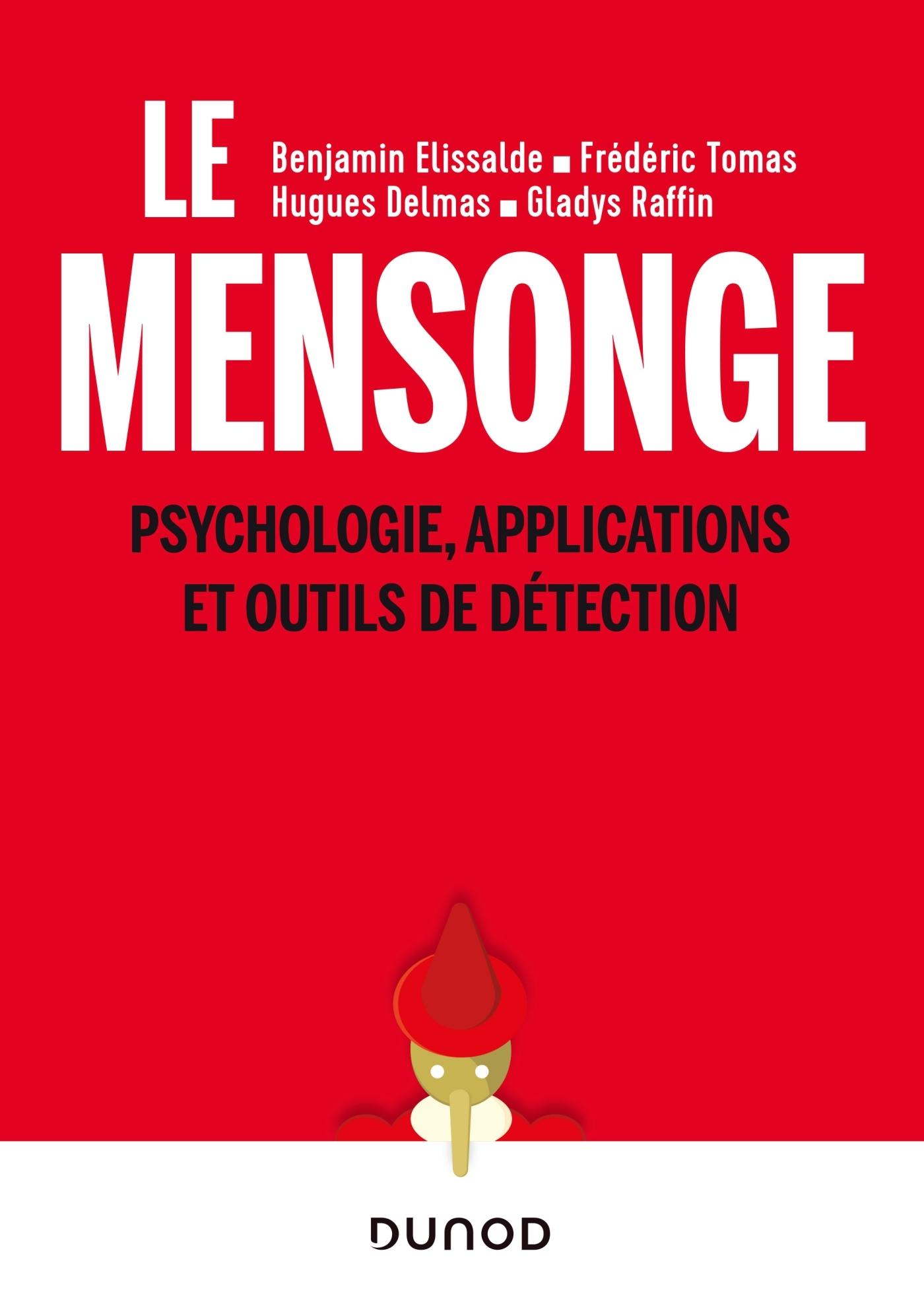 LE MENSONGE - PSYCHOLOGIE, APPLICATIONS ET OUTILS DE DETECTION