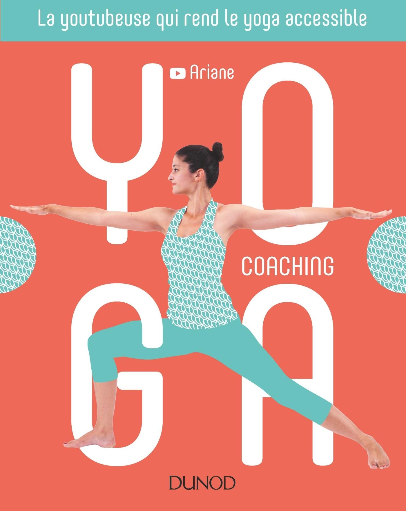 YOGA COACHING - LA YOUTUBEUSE QUI REND LE YOGA ACCESSIBLE