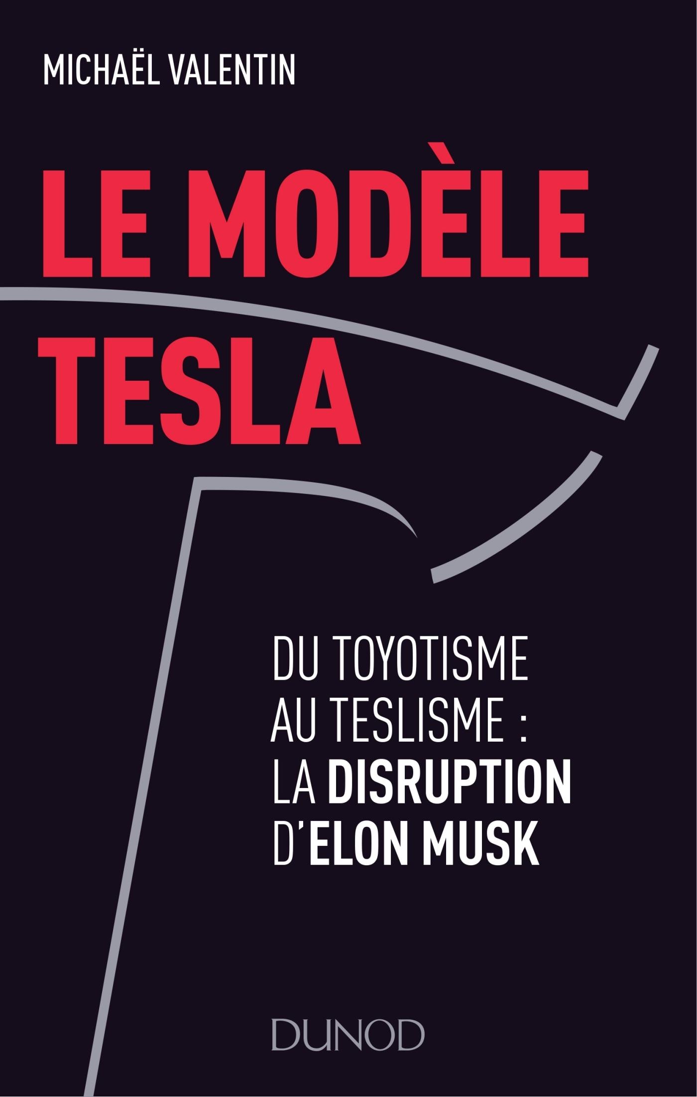 LE MODELE TESLA - DU TOYOTISME AU TESLISME : LA DISRUPTION D'ELON MUSK
