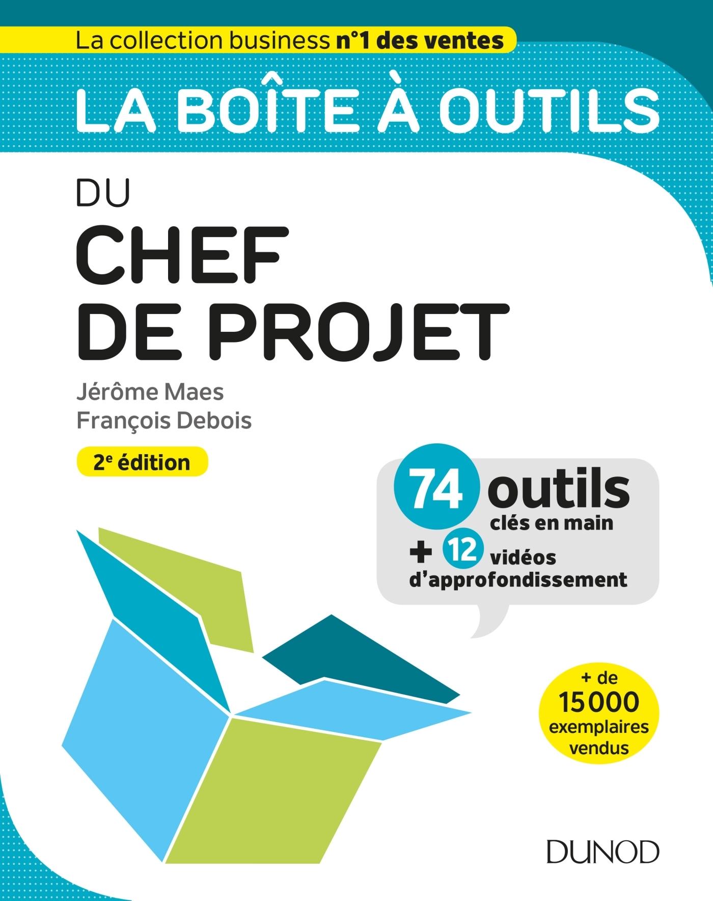 LA BOITE A OUTILS DU CHEF DE PROJET - 2E ED. -74 OUTILS CLES EN MAIN + 12 VIDEOS D'APPROFONDISSEMENT