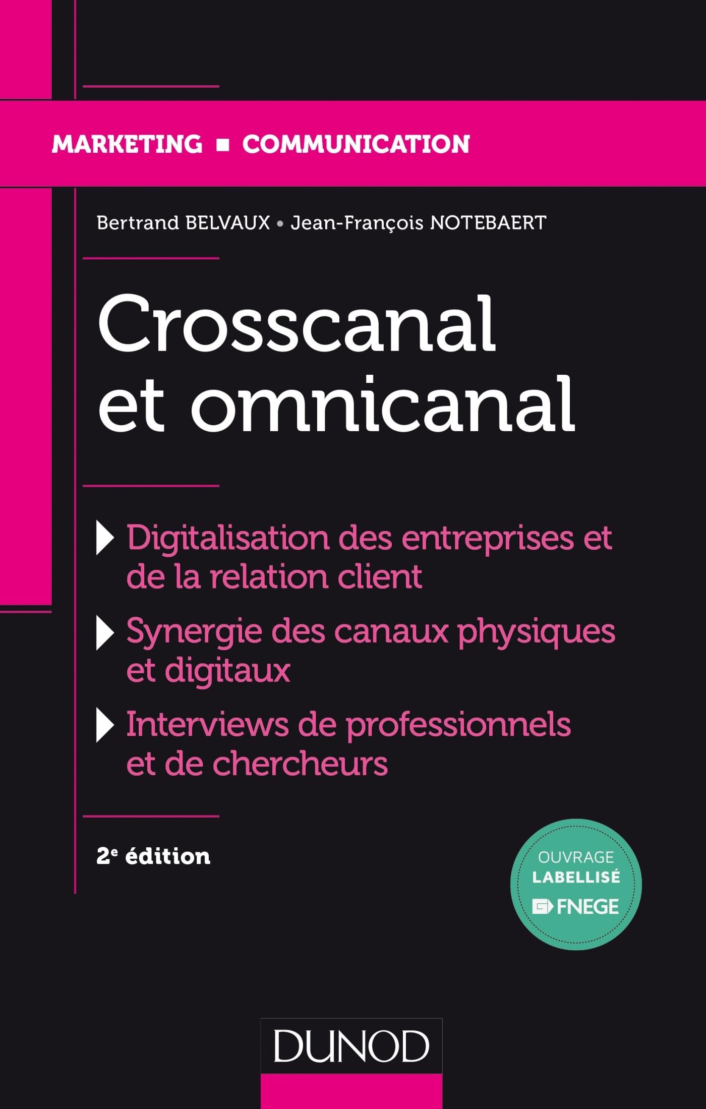 CROSSCANAL ET OMNICANAL - 2E ED. - LA DIGITALISATION DE LA RELATION CLIENT