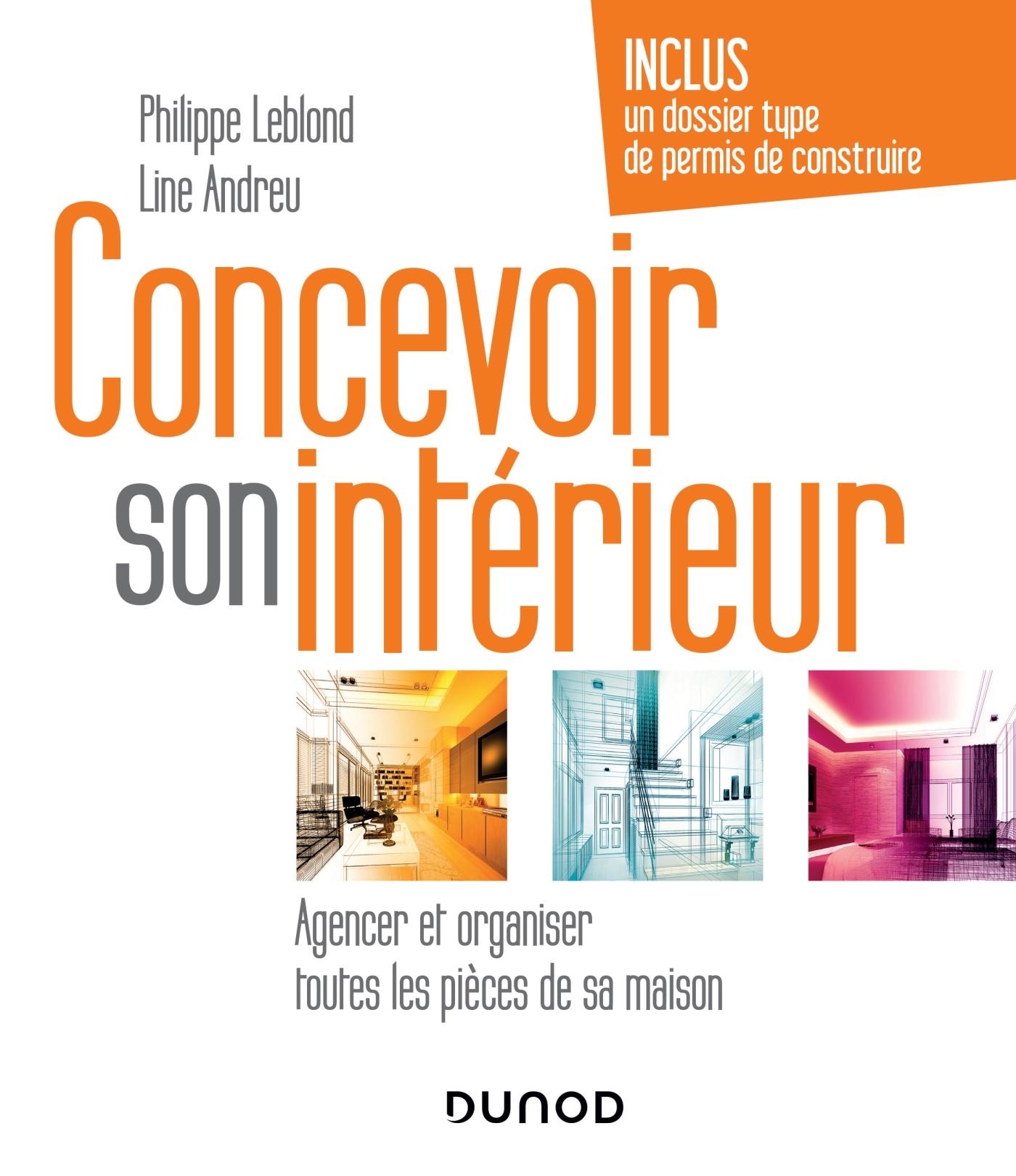 CONCEVOIR SON INTERIEUR - 4E ED. - AGENCER ET ORGANISER TOUTES LES PIECES DE SA MAISON