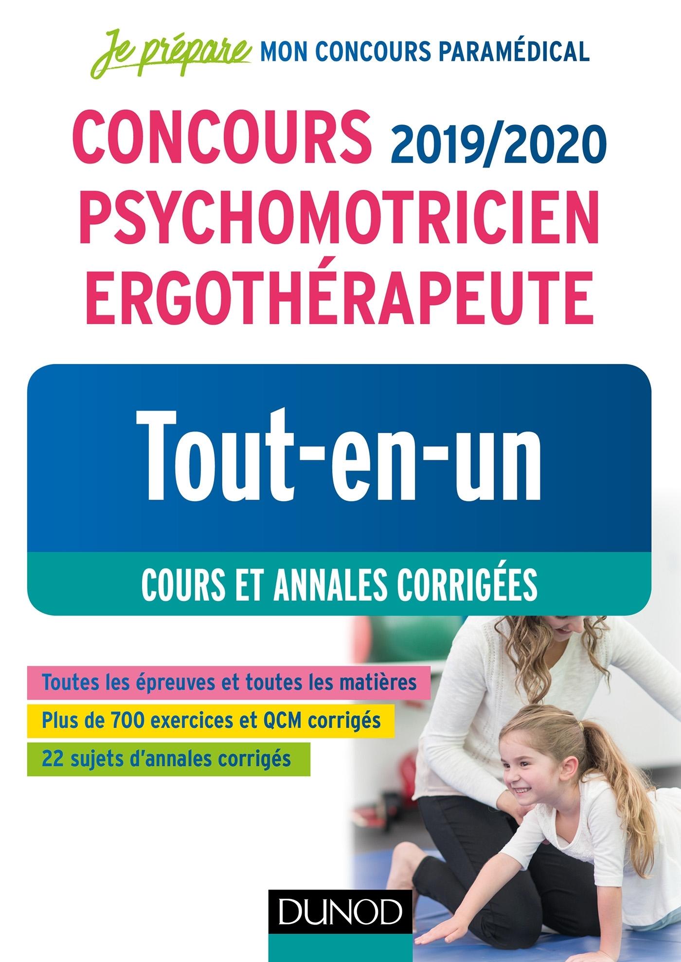 CONCOURS 2019/2020 PSYCHOMOTRICIEN ERGOTHERAPEUTE - TOUT-EN-UN - COURS ET ANNALES CORRIGEES