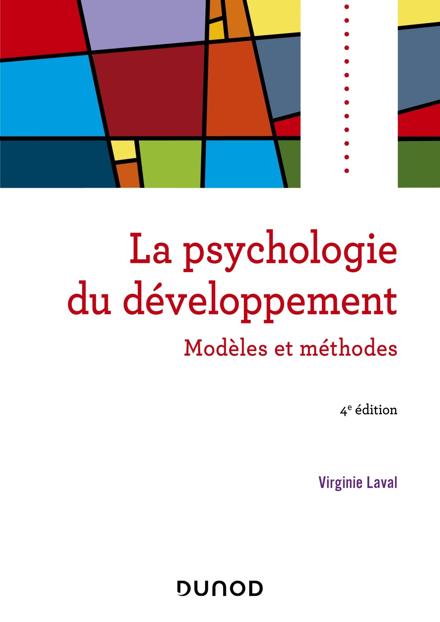 PSYCHOLOGIE DU DEVELOPPEMENT - 4E ED. - MODELES ET METHODES