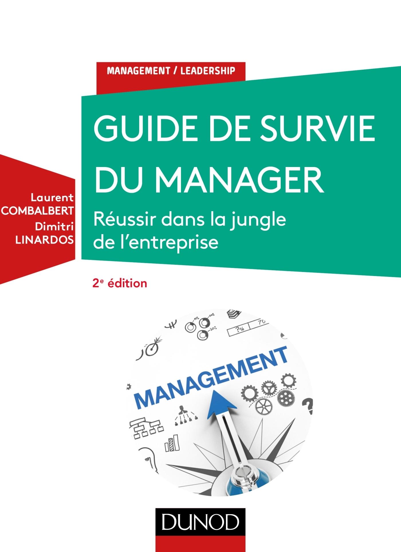 GUIDE DE SURVIE DU MANAGER - 2E ED. - REUSSIR DANS LA JUNGLE DE L'ENTREPRISE