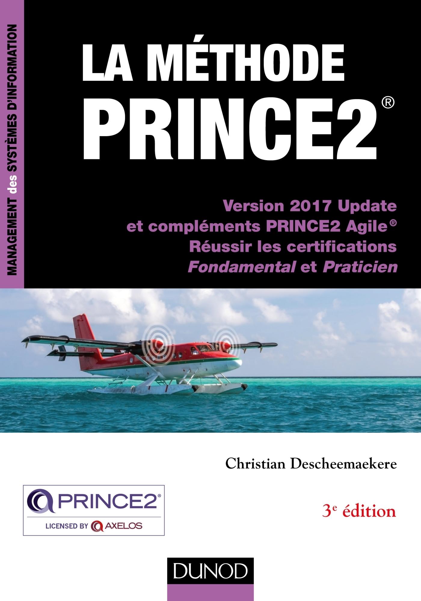 LA METHODE PRINCE2 - 3E ED. - VERSION 2017 UPDATE ET COMPLEMENTS PRINCE2 AGILE