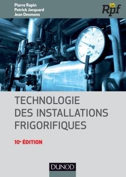 TECHNOLOGIE DES INSTALLATIONS FRIGORIFIQUES - 10E EDITION