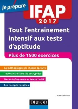 IFAP 2017 TOUT L'ENTRAINEMENT INTENSIF AUX TESTS D'APTITUDE - PLUS DE 1500 EXERCICES - CONCOURS AUXI