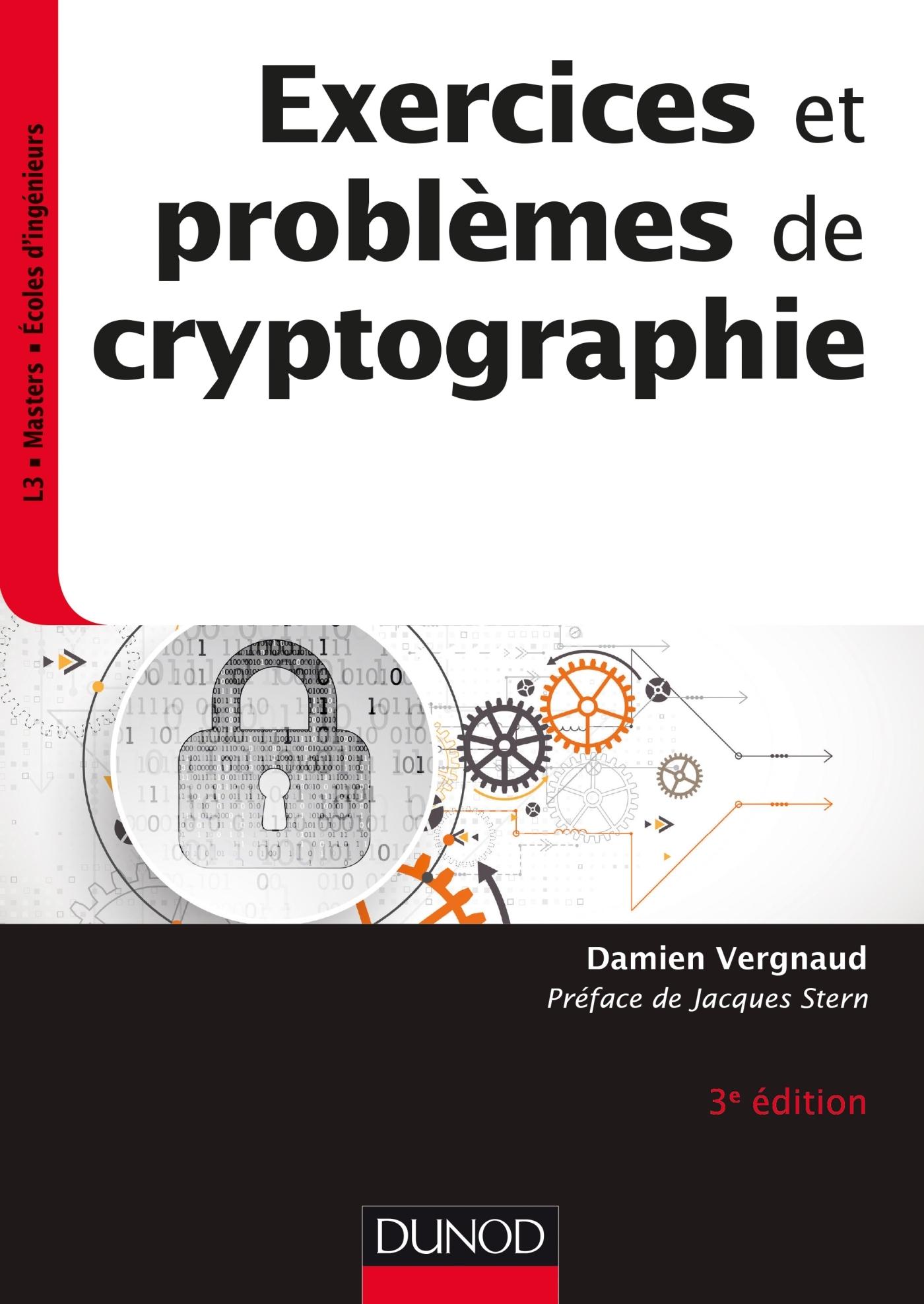 EXERCICES ET PROBLEMES DE CRYPTOGRAPHIE - 3E ED