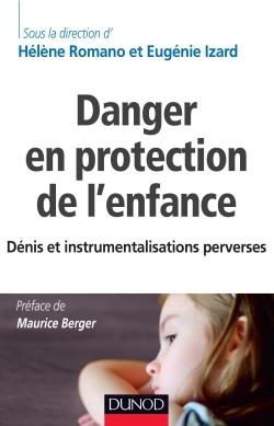 DANGER EN PROTECTION DE L'ENFANCE - DENIS ET INSTRUMENTALISATIONS PERVERSES