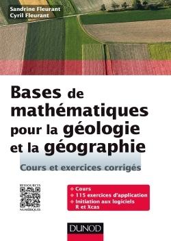 BASES DE MATHEMATIQUES POUR LA GEOLOGIE ET LA GEOGRAPHIE - COURS ET EXERCICES CORRIGES