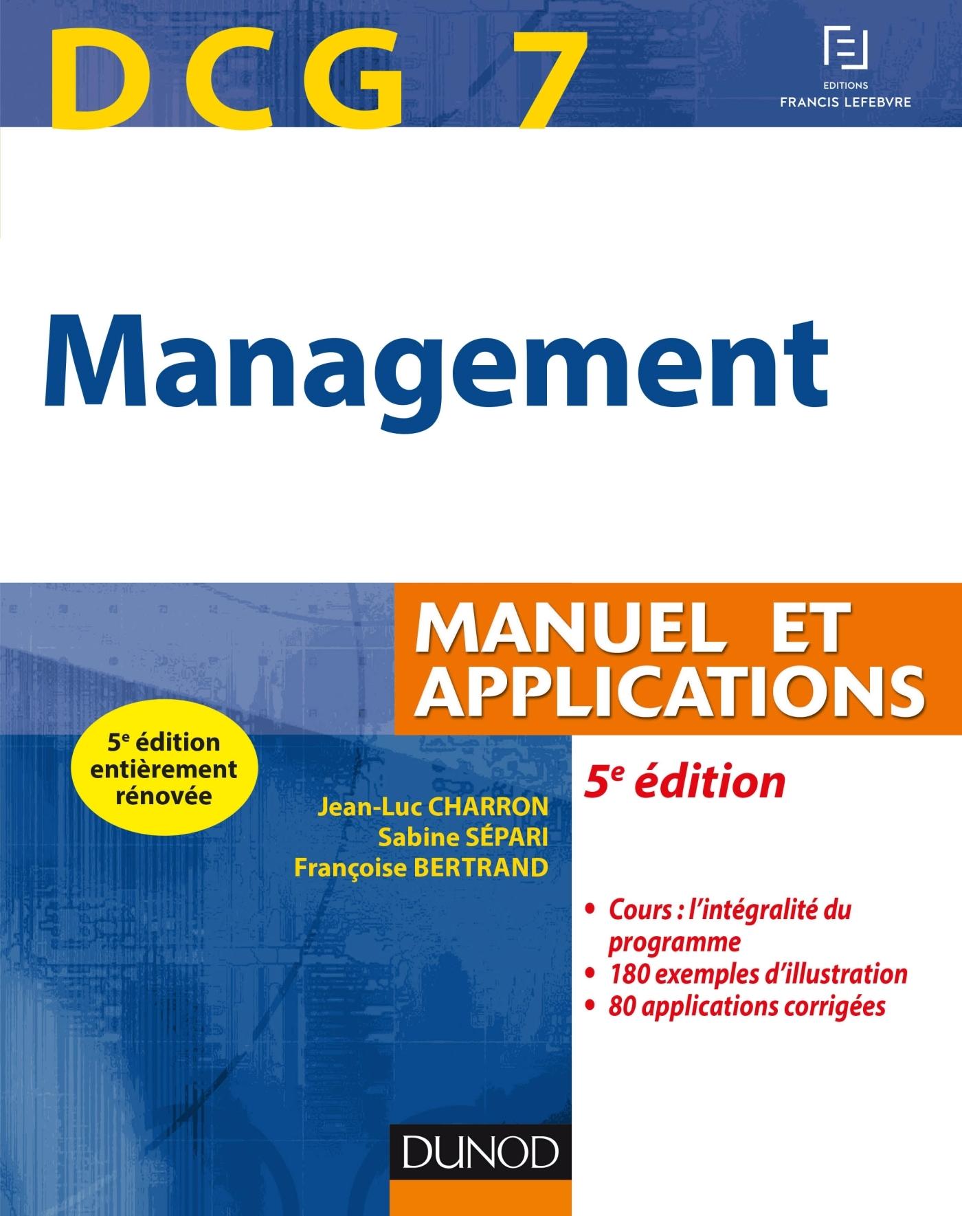DCG 7 - MANAGEMENT - 5E ED. - MANUEL ET APPLICATIONS, CORRIGES INCLUS - DCG 7 - MANAGEMENT - DCG 7 -