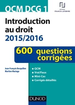 QCM DCG 1 - INTRODUCTION AU DROIT 2015/2016 - 3E ED. - 600 QUESTIONS CORRIGEES