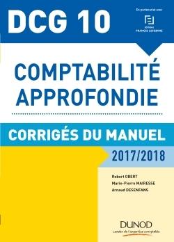 DCG 10 - COMPTABILITE APPROFONDIE 2017/2018 - 8E ED. - CORRIGES DU MANUEL - DCG 10 - COMPTABILITE AP