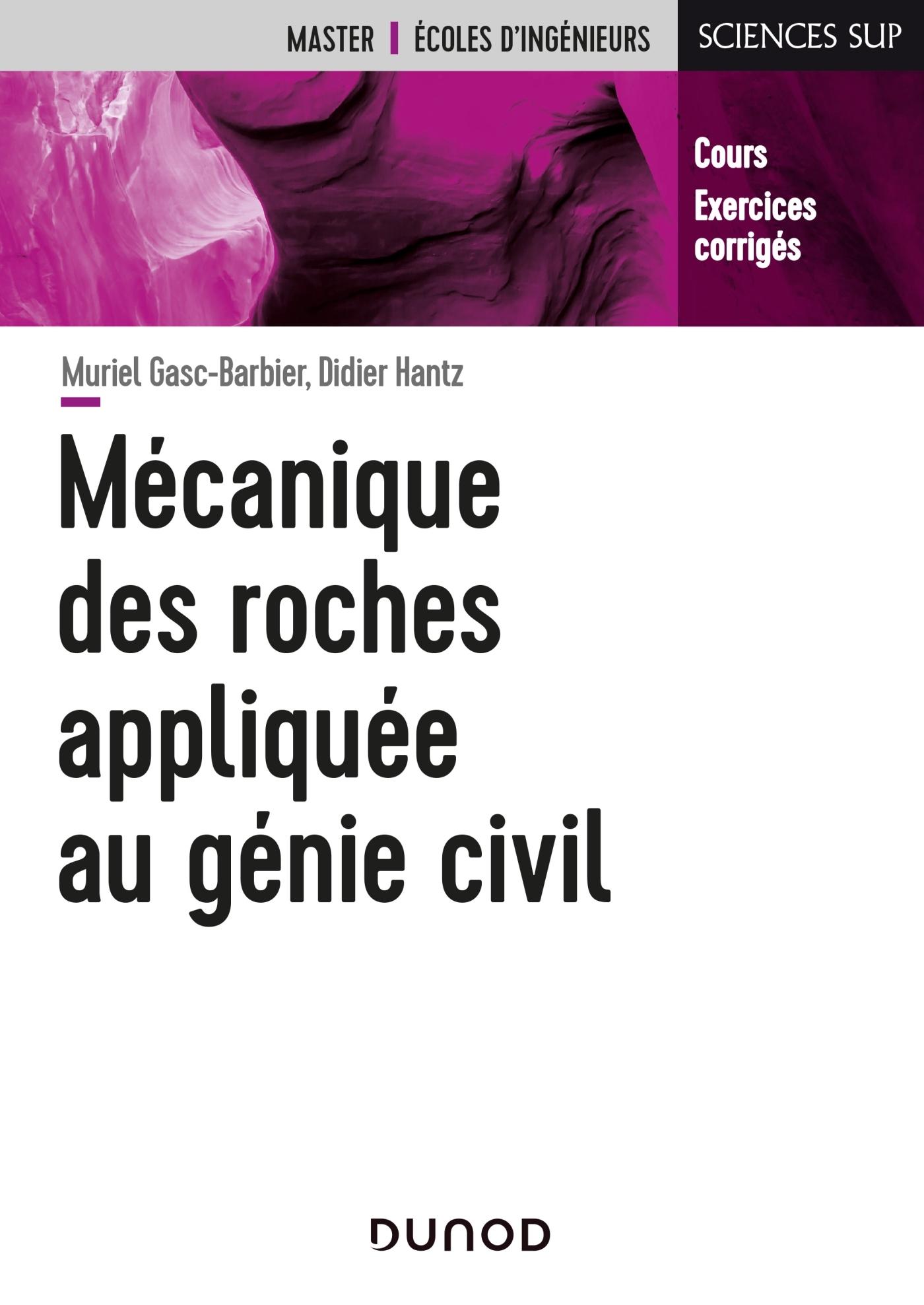 MECANIQUE DES ROCHES APPLIQUEE AU GENIE CIVIL - COURS ET EXERCICES CORRIGES