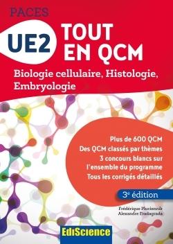 UE2 TOUT EN QCM - PACES - 3E ED. - BIOLOGIE CELLULAIRE, HISTOLOGIE, EMBRYOLOGIE
