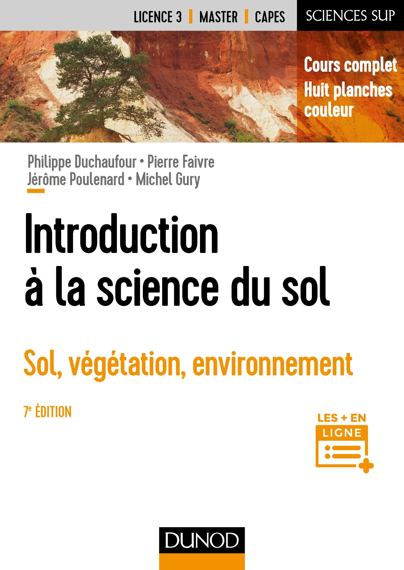 INTRODUCTION A LA SCIENCE DU SOL - 7E ED. - SOL, VEGETATION, ENVIRONNEMENT