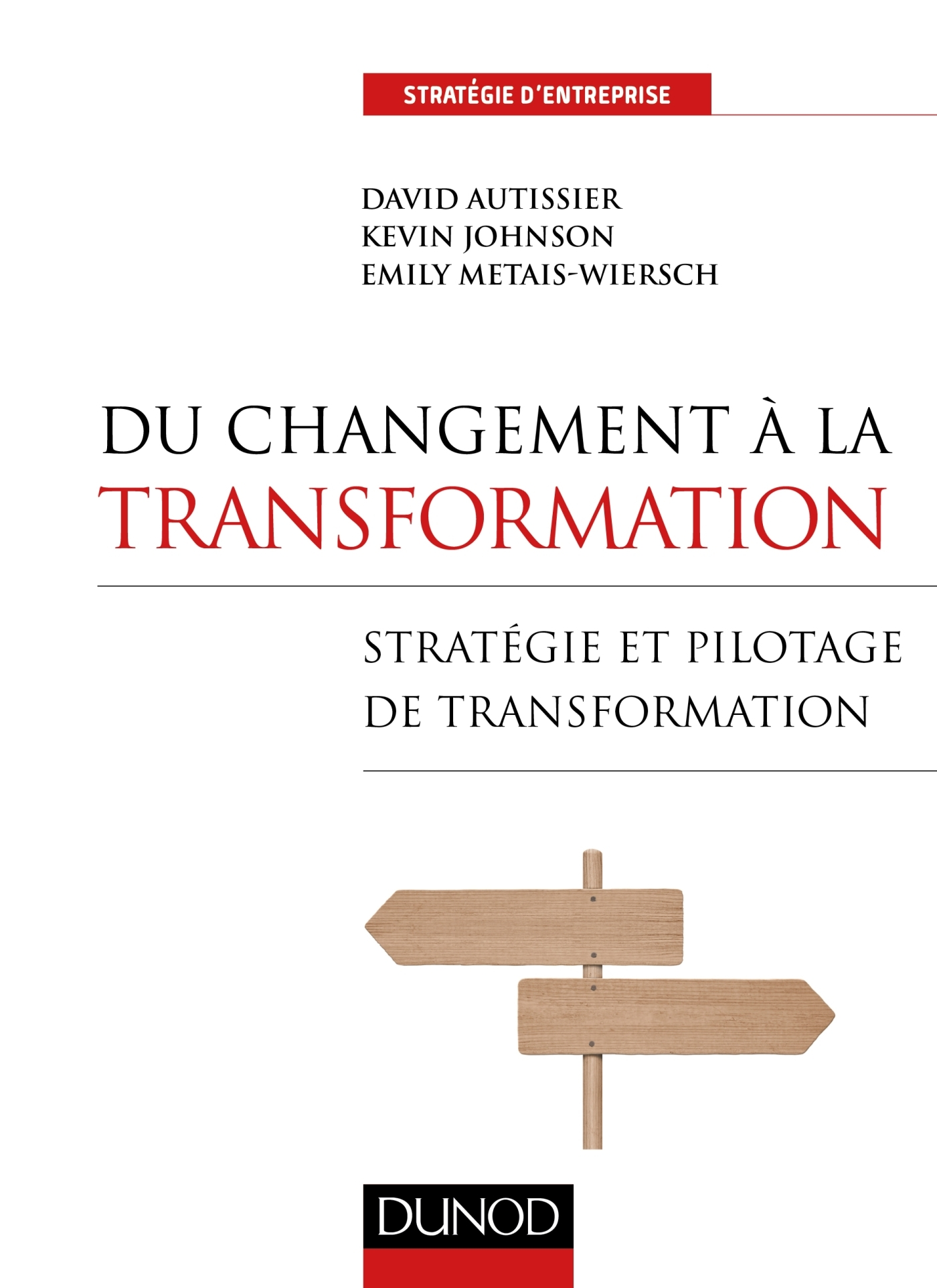 DU CHANGEMENT A LA TRANSFORMATION - STRATEGIE ET PILOTAGE DE TRANSFORMATION