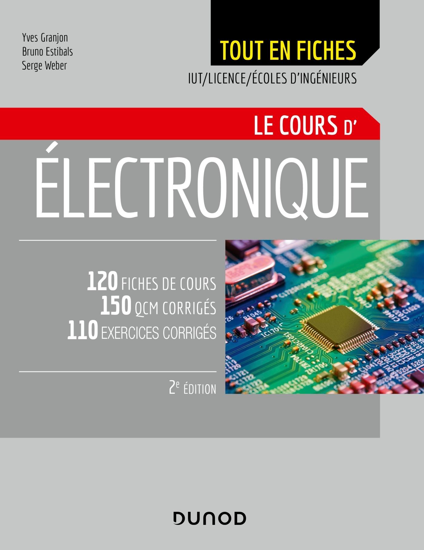 ELECTRONIQUE - LE COURS - 2E ED. - 120 FICHES DE COURS, QCM ET EXERCICES CORRIGES