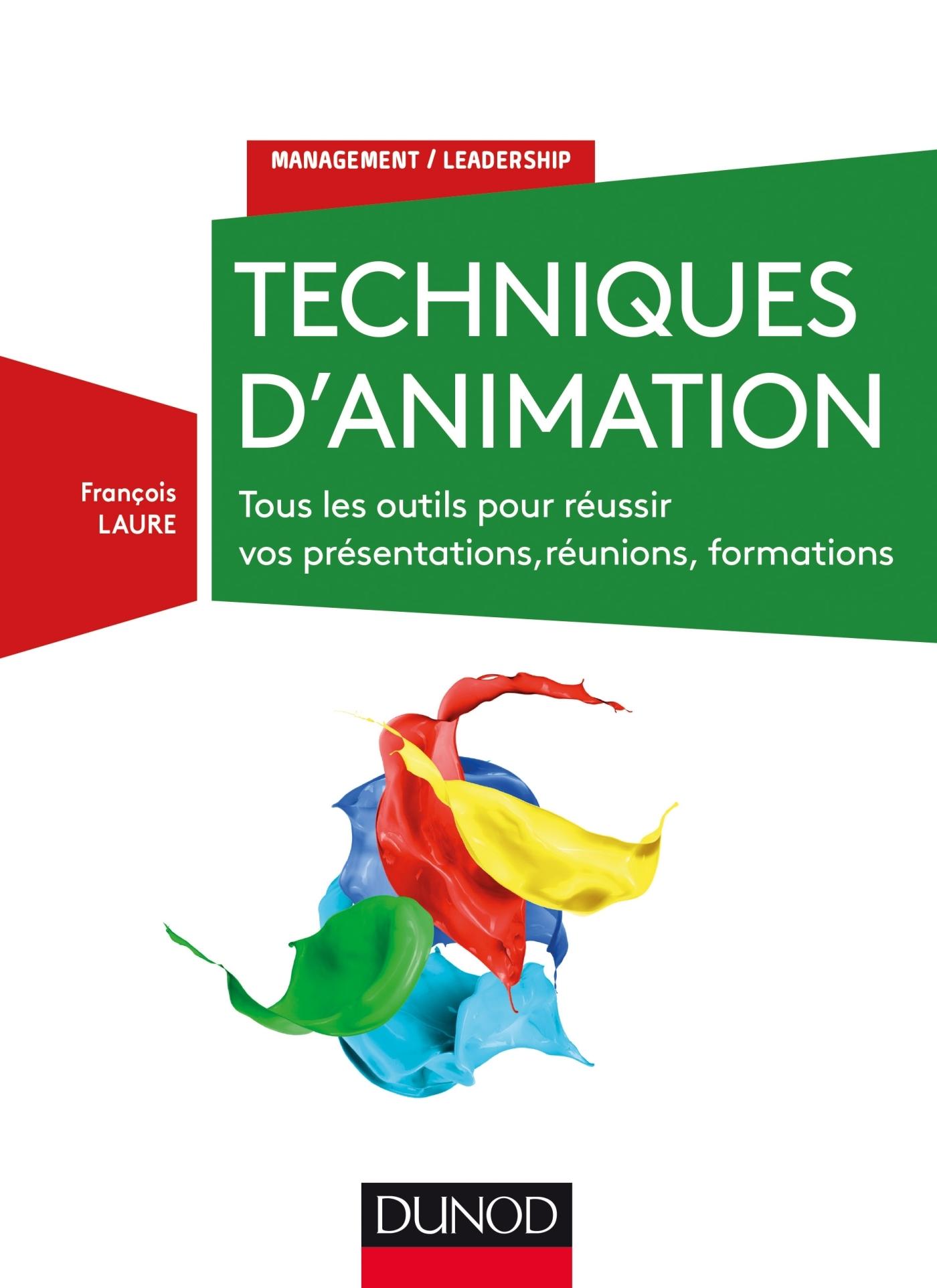 TECHNIQUES D'ANIMATION - 3E ED. - TOUS LES OUTILS POUR REUSSIR VOS PRESENTATIONS, REUNI