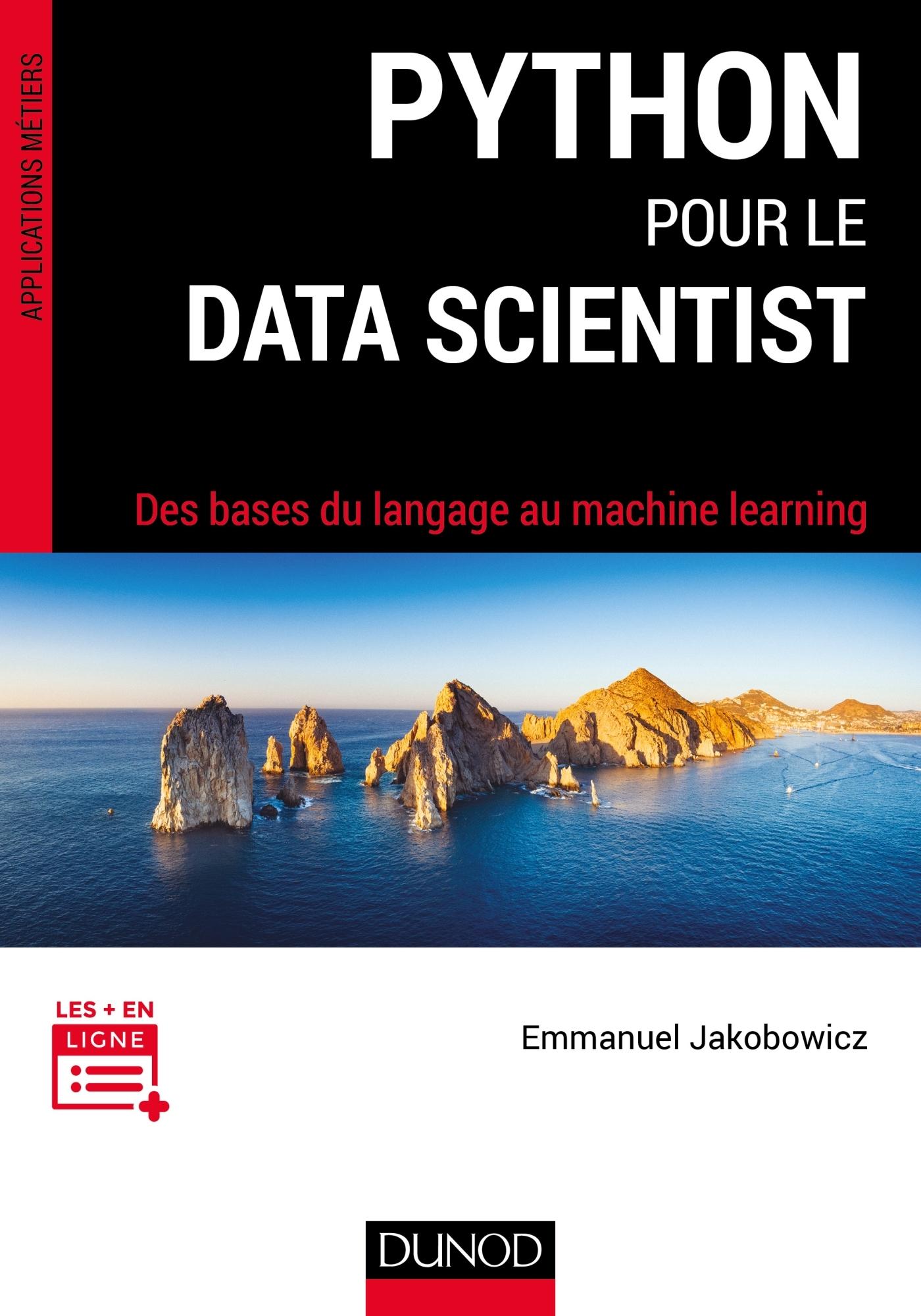 PYTHON POUR LE DATA SCIENTIST - DES BASES DU LANGAGE AU MACHINE LEARNING