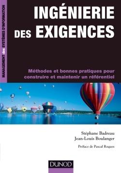 INGENIERIE DES EXIGENCES - METHODES ET BONNES PRATIQUES POUR CONSTRUIRE ET MAINTENIR UN REFERENTIE -