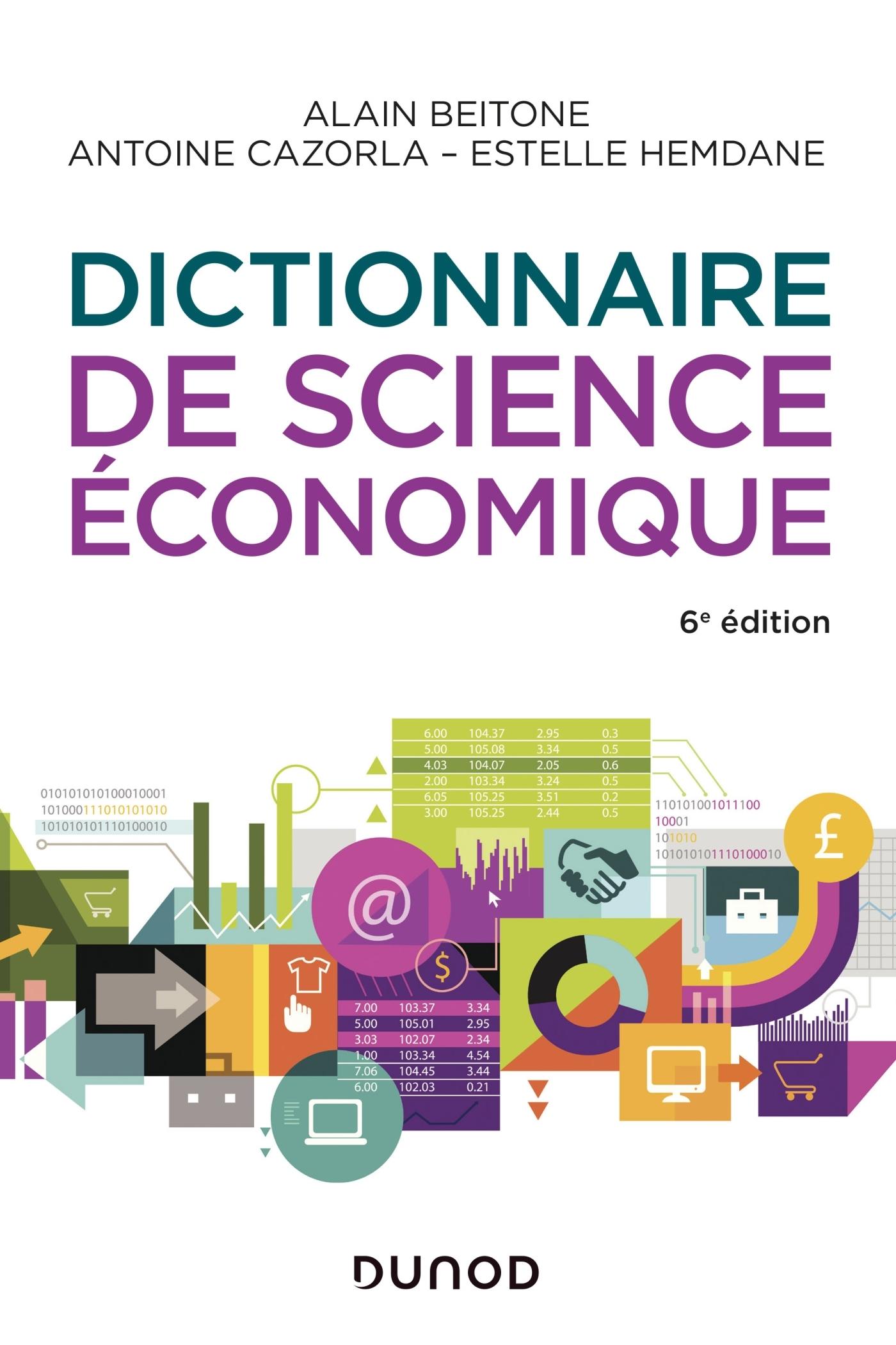 DICTIONNAIRE DE SCIENCE ECONOMIQUE - 6E ED.