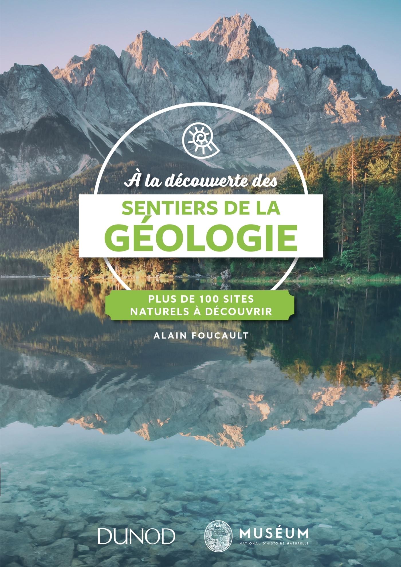 A LA DECOUVERTE DES SENTIERS DE LA GEOLOGIE - PLUS DE 100 SITES NATURELS A DECOUVRIR