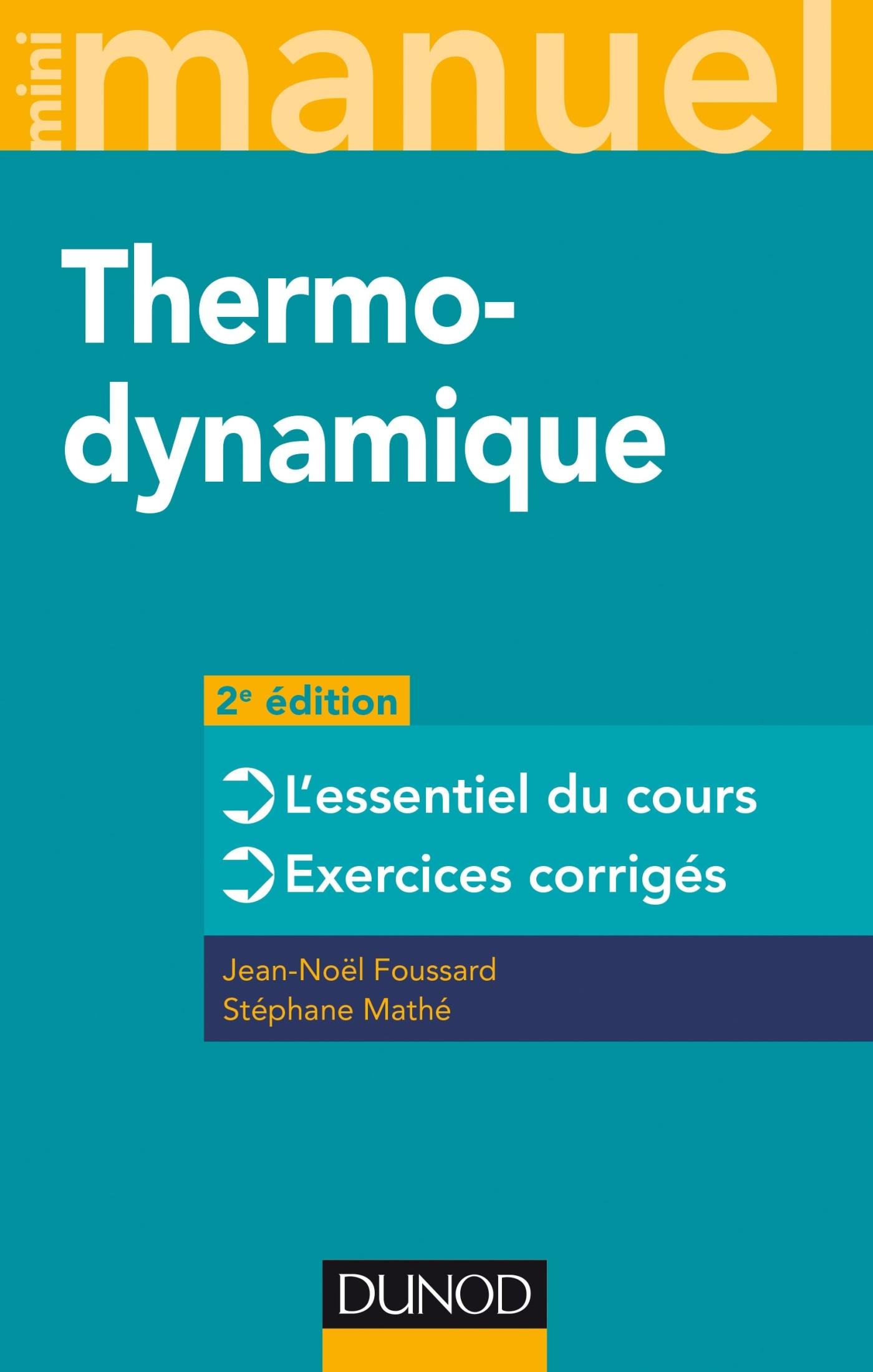 MINI MANUEL - THERMODYNAMIQUE - 2E ED. - L'ESSENTIEL DU COURS, EXERCICES CORRIGES - PHYSIQUE - T1