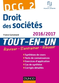 DCG 2 - DROIT DES SOCIETES 2016/2017- 9E ED - TOUT-EN-UN - DCG 2 - DROIT DES SOCIETES - DCG 2 - T0