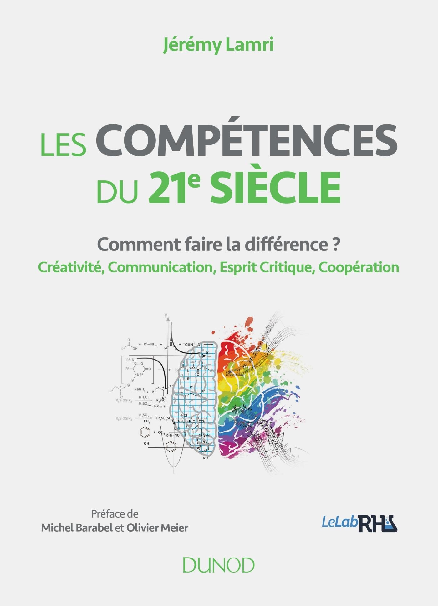 LES COMPETENCES DU 21E SIECLE - COMMENT FAIRE LA DIFFERENCE ? CREATIVITE, COMMUNICATION, ESPRIT CRIT