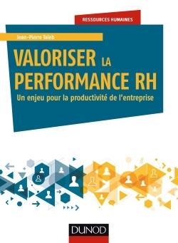 VALORISER LA PERFORMANCE RH - UN ENJEU POUR LA PRODUCTIVITE DE L'ENTREPRISE