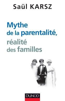 MYTHE DE LA PARENTALITE, REALITE DES FAMILLES