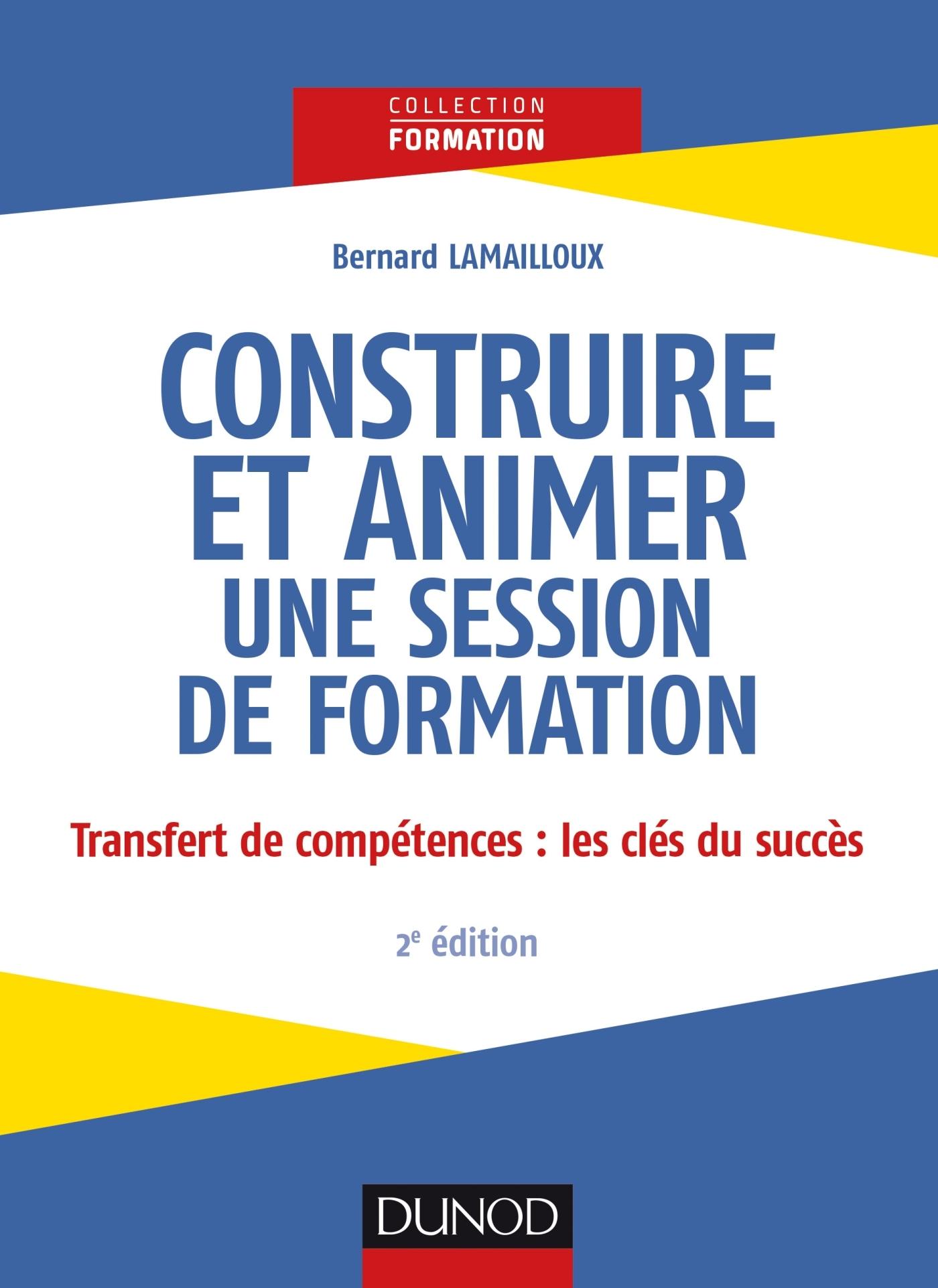CONSTRUIRE ET ANIMER UNE SESSION DE FORMATION - 2E ED.