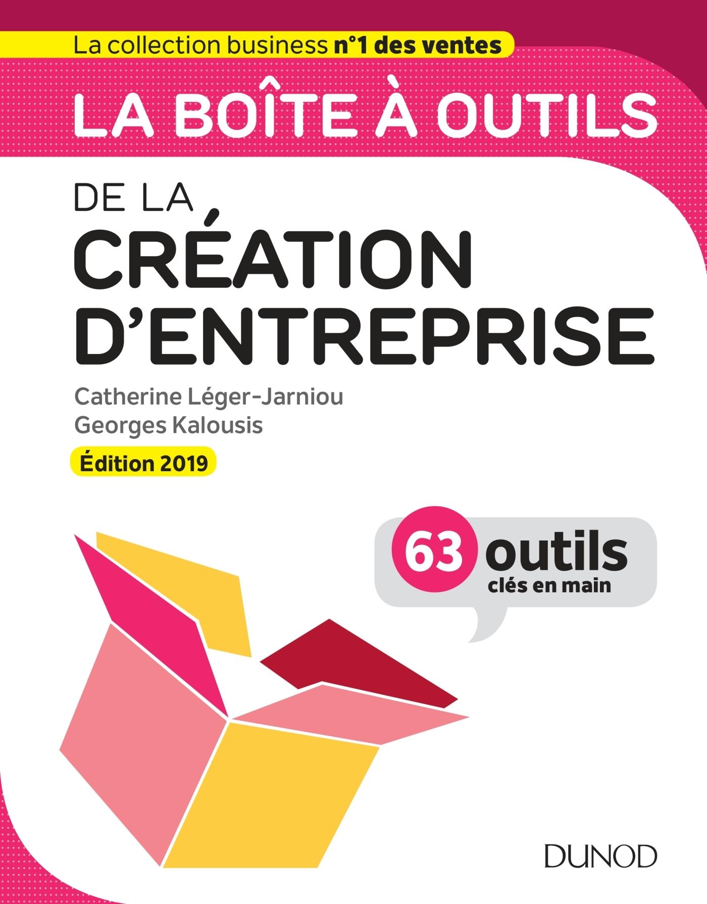 LA BOITE A OUTILS DE LA CREATION D'ENTREPRISE - EDITION 2019 - 63 OUTILS CLES EN MAIN