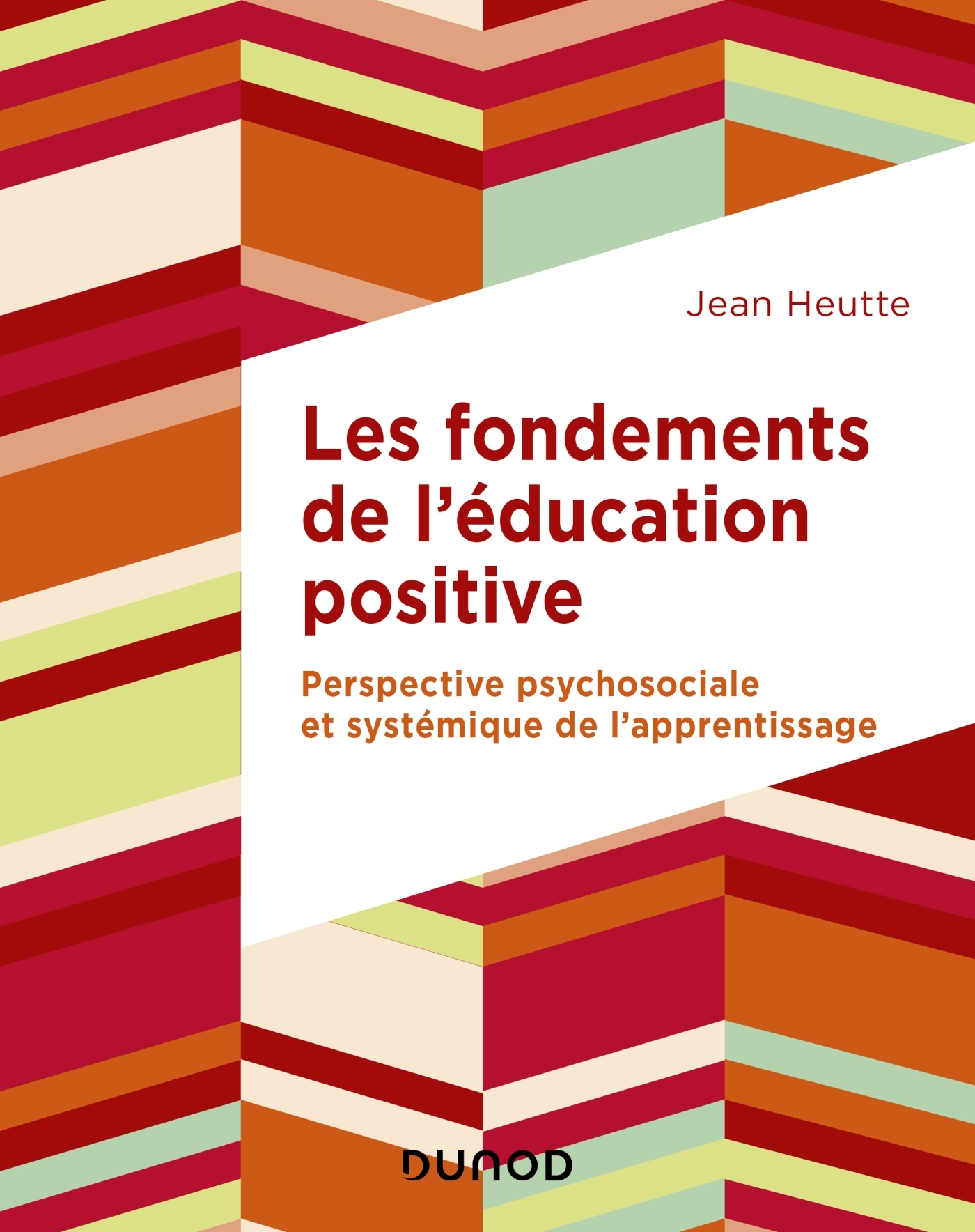 LES FONDEMENTS DE L'EDUCATION POSITIVE - PERSPECTIVE PSYCHOSOCIALE ET SYSTEMIQUE DE L'APPRENTISSAGE