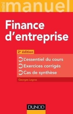 FINANCE LICENCE - T1 - FINANCE D'ENTREPRISE - 2E EDITION - L'ESSENTIEL DU COURS - EXERCICES CORRIGES