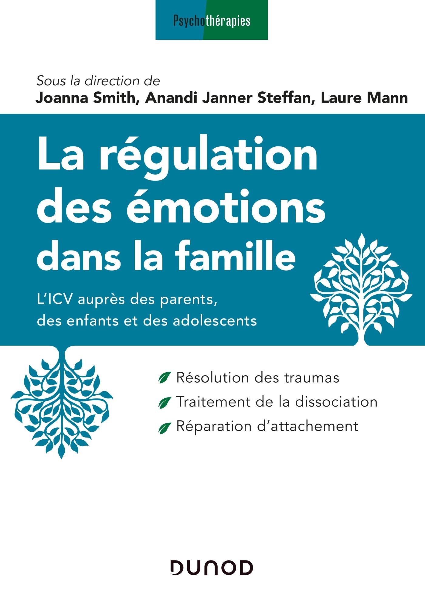 LA REGULATION DES EMOTIONS DANS LA FAMILLE - L'ICV AUPRES DES PARENTS, DES ENFANTS ET DES ADOLESCENT