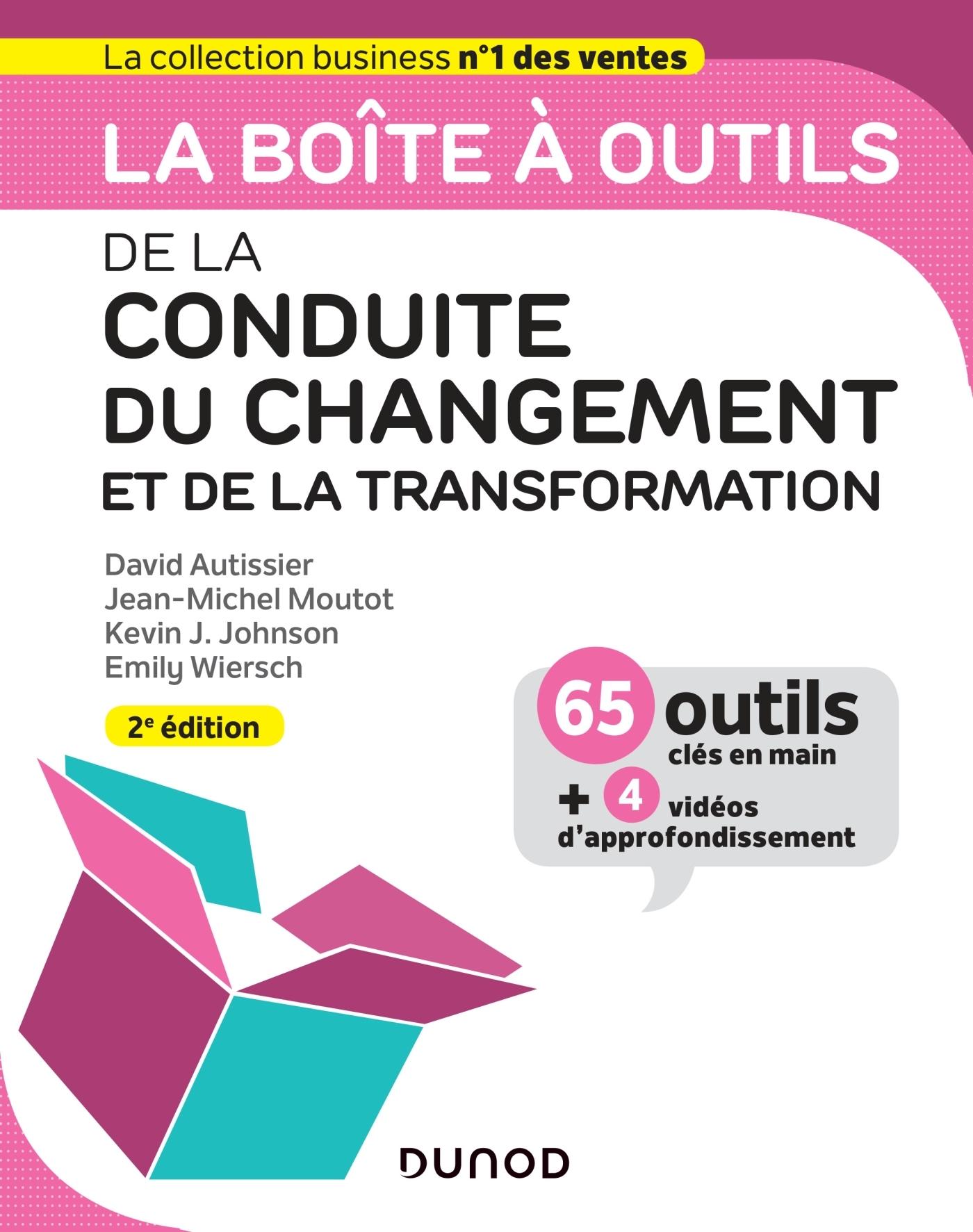 LA BOITE A OUTILS DE LA CONDUITE DU CHANGEMENT ET DE LA TRANSFORMATION - 2E ED.