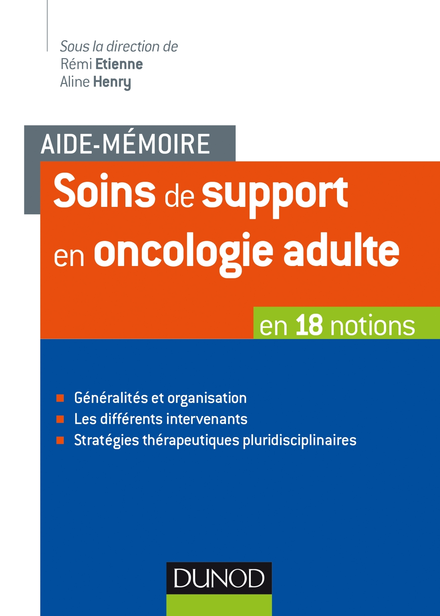 AIDE-MEMOIRE - SOINS DE SUPPORT EN ONCOLOGIE ADULTE - EN 18 NOTIONS