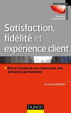 SATISFACTION, FIDELITE ET EXPERIENCE CLIENT