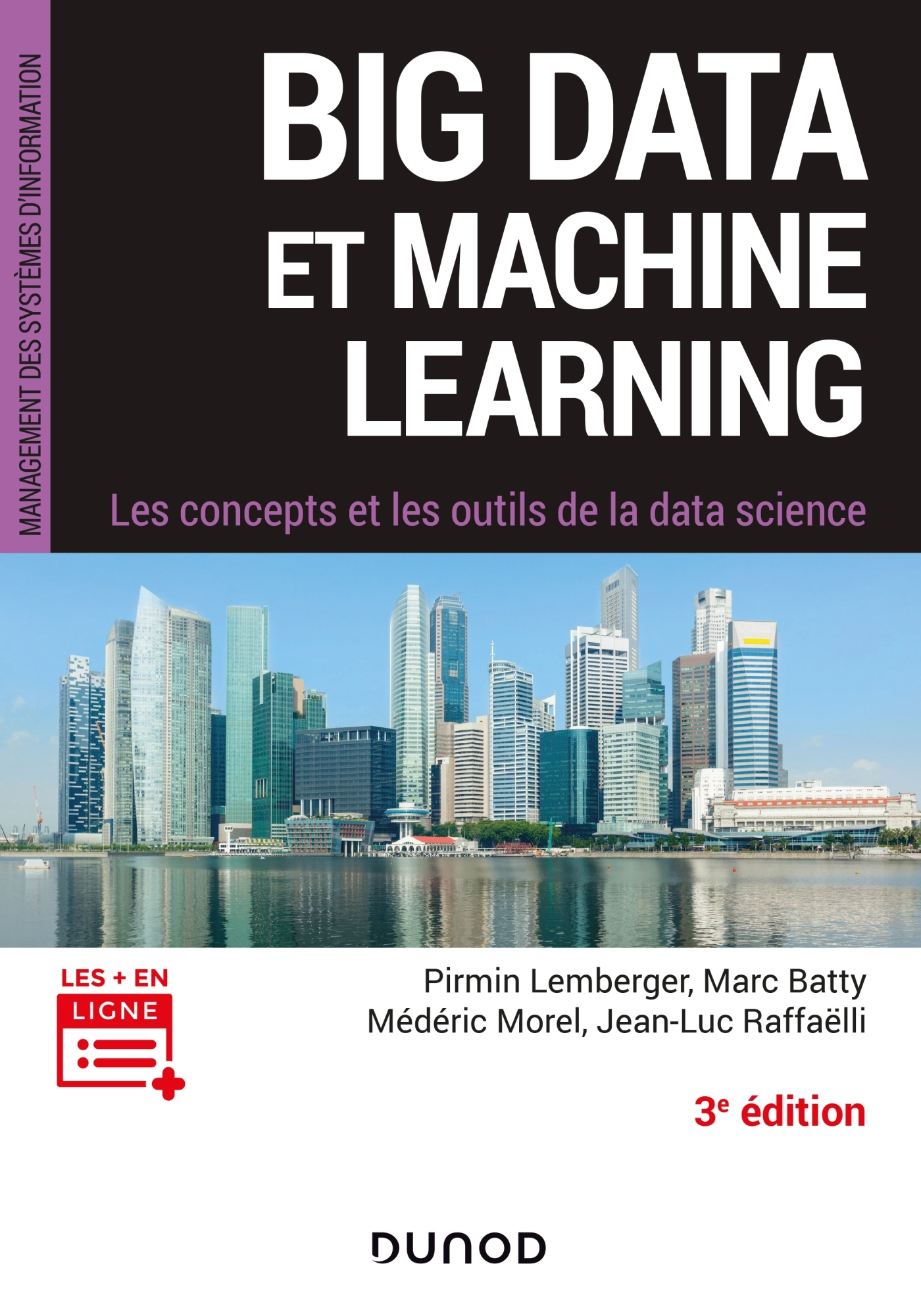 BIG DATA ET MACHINE LEARNING - 3E ED. - LES CONCEPTS ET LES OUTILS DE LA DATA SCIENCE