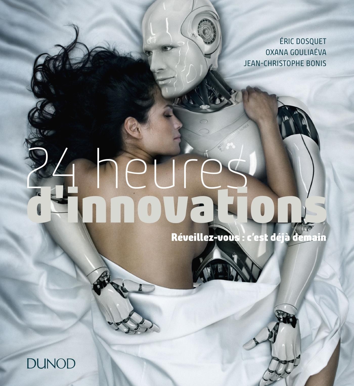 24 HEURES D'INNOVATIONS - REVEILLEZ-VOUS : C'EST DEJA DEMAIN
