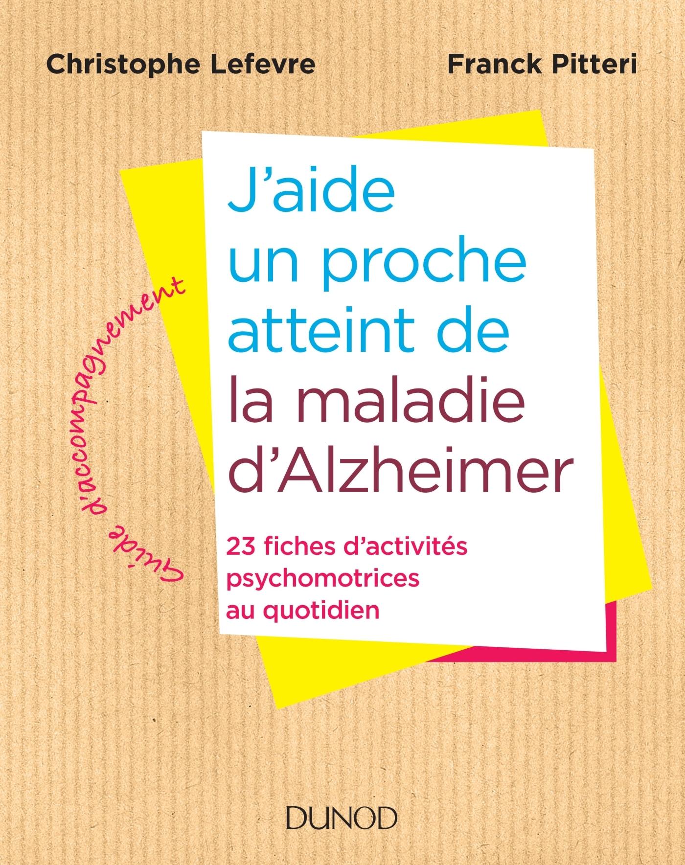 J'AIDE UN PROCHE ATTEINT DE LA MALADIE D'ALZHEIMER - 23 FICHES D'ACTIVITES AU QUOTIDIEN - 23 FICHES
