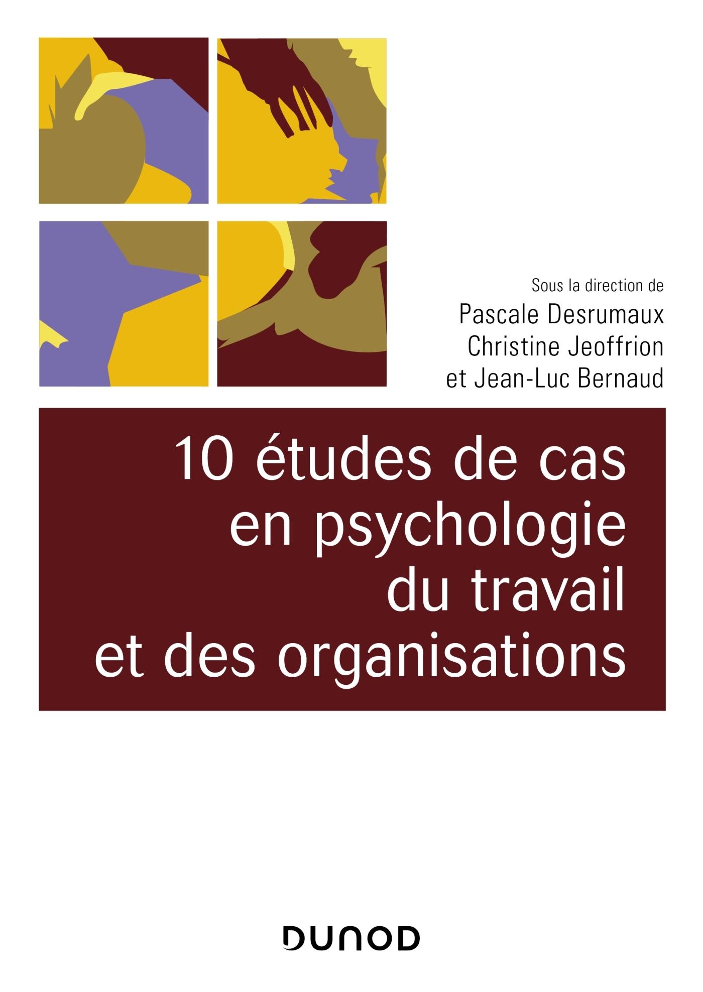 10 ETUDES DE CAS EN PSYCHOLOGIE DU TRAVAIL ET DES ORGANISATIONS