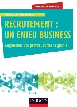 RECRUTEMENT : UN ENJEU BUSINESS - AUGMENTEZ VOS PROFITS, EVITEZ LE GACHIS