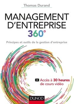 MANAGEMENT D'ENTREPRISE 360  - PRINCIPES ET OUTILS DE LA GESTION D'ENTREPRISE