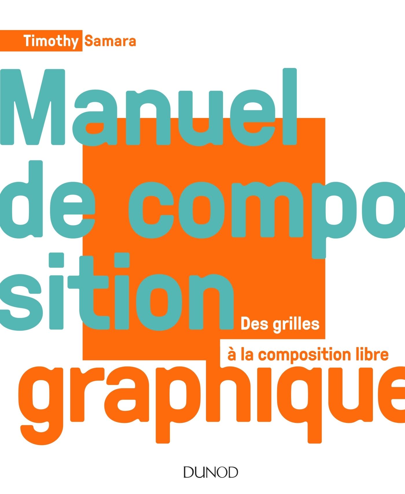 MANUEL DE COMPOSITION GRAPHIQUE - DES GRILLES A LA COMPOSITION LIBRE