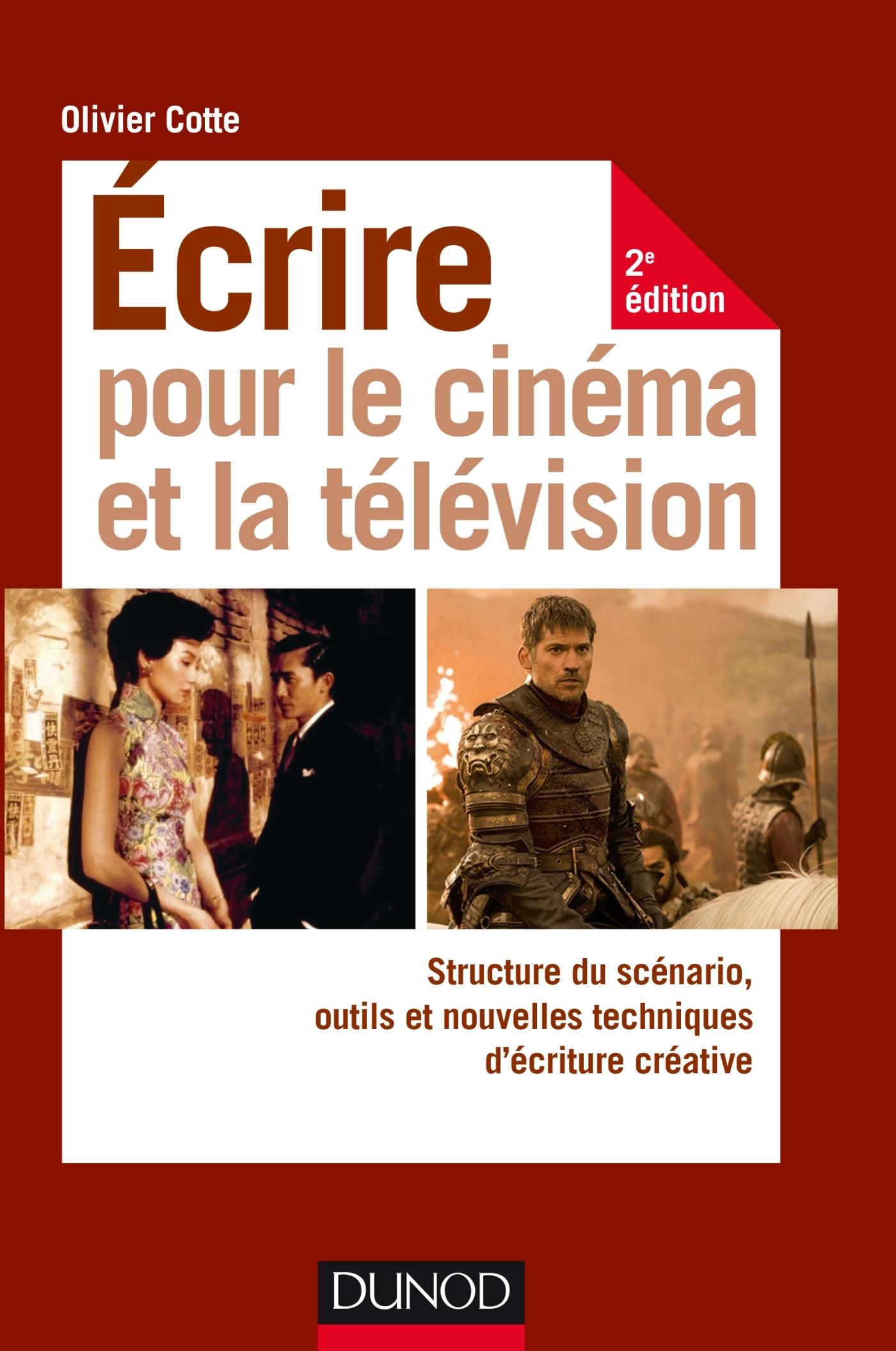 ECRIRE POUR LE CINEMA ET LA TELEVISION - 2E ED. - STRUCTURE DU SCENARIO, OUTILS ET NOUVELLES TECHNIQ